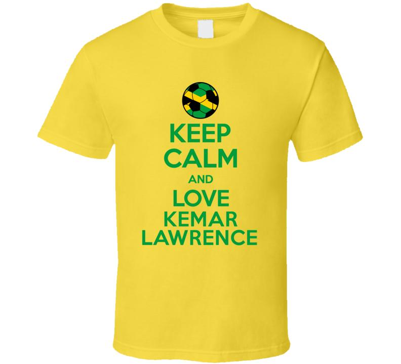 Keep Calm And Love Kemar Lawrence Jamaica Soccer Futbol Copa T Shirt