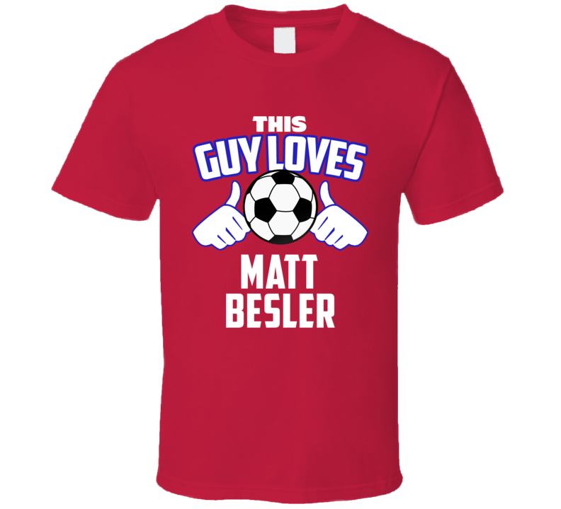 This Guy Loves Matt Besler USA United States Soccer Futbol Copa T Shirt