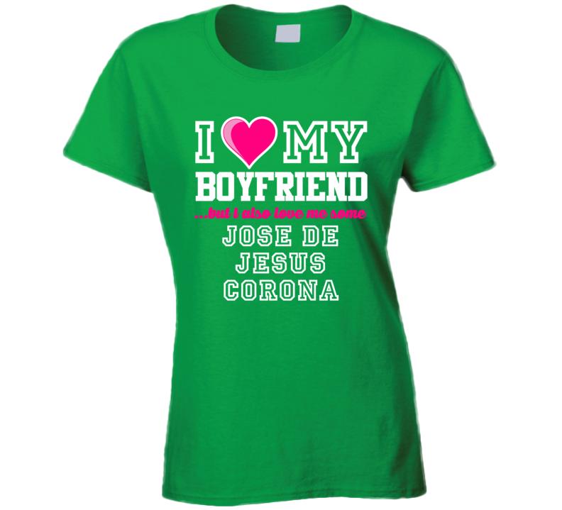 I Love My Boyfriend But I Also Love Me Some Jose de Jesus Corona Mexico Football Player T Shirt