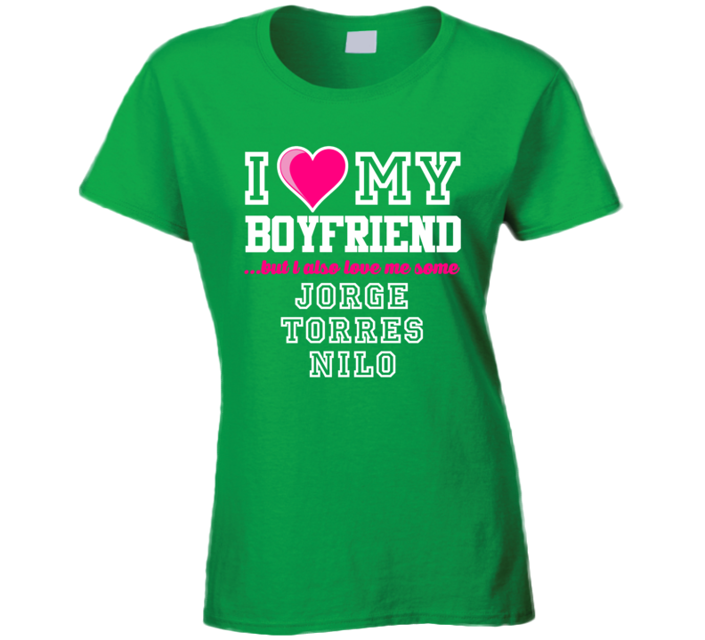 I Love My Boyfriend But I Also Love Me Some Jorge Torres Nilo Mexico Football Player T Shirt