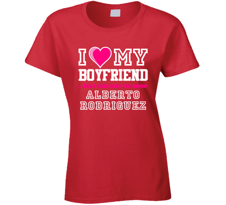 I Love My Boyfriend But I Also Love Me Some Alberto Rodriguez Peru Football Player T Shirt