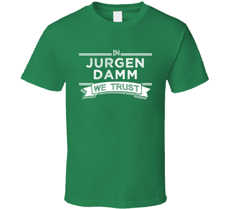 In Jurgen Damm We Trust Mexico Football Player Fan T Shirt