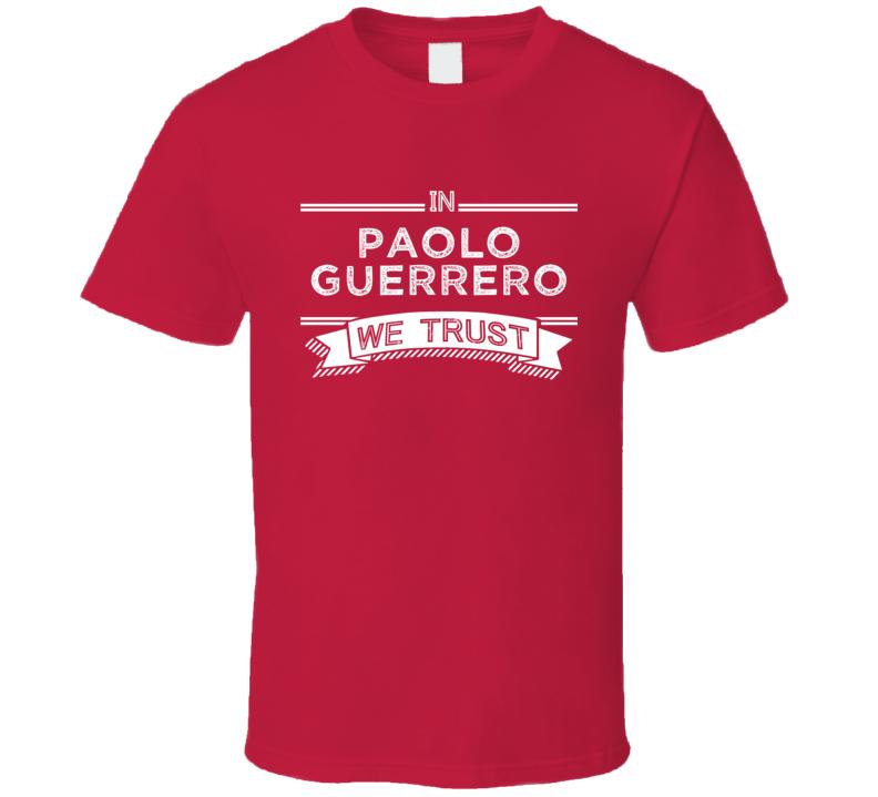 In Paolo Guerrero We Trust Peru Football Player Fan T Shirt