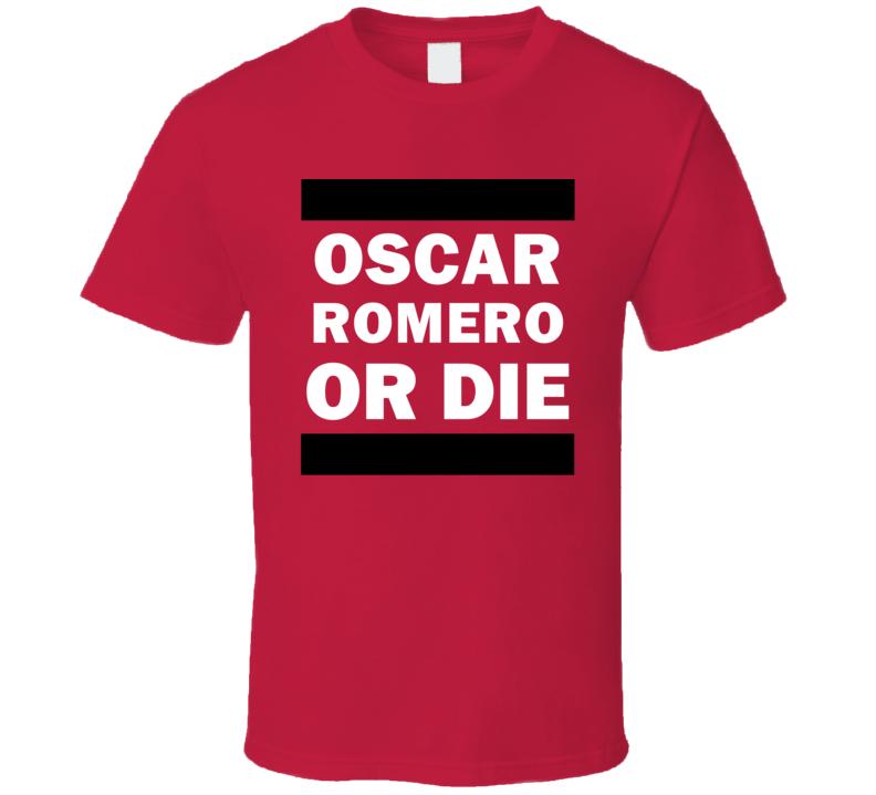 Oscar Romero Or Die Paraguay Soccer Player Football Fan T Shirt