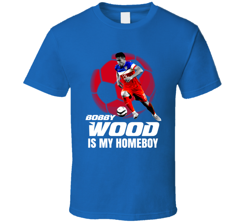 Bobby Wood Is My Homeboy Team USA Copa America Cup Soccer Futball T Shirt