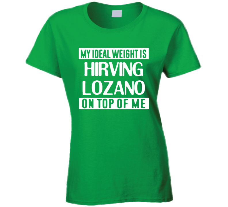 My Ideal Weight Is Hirving Lozano On Top Of Me Mexico Football Player Fan T Shirt