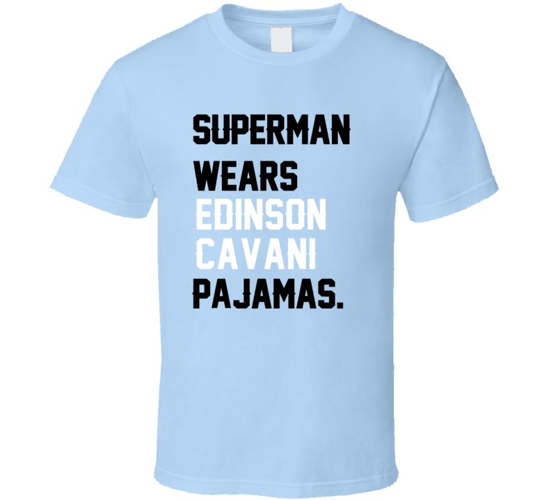 Superman Wears Edinson Cavani Pajamas Uruguay Football Player Fan T Shirt