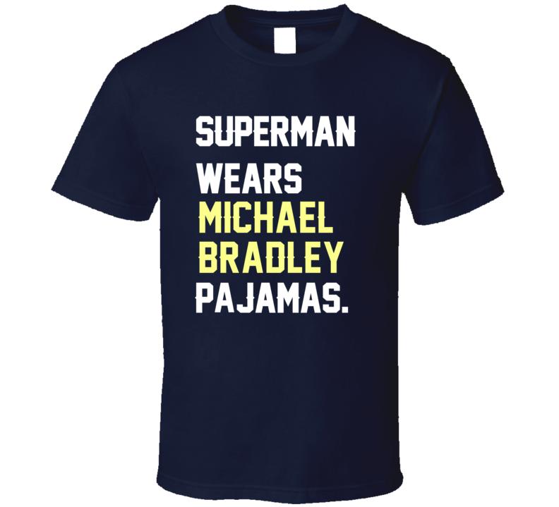 Superman Wears Michael Bradley Pajamas USA Football Player Fan T Shirt