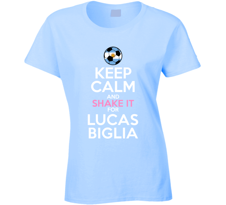 Keep Calm And Shake It For Lucas Biglia Argentina Football Player Fan T Shirt
