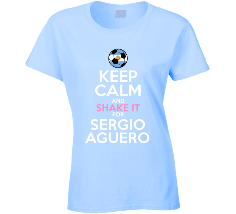 Keep Calm And Shake It For Sergio Aguero Argentina Football Player Fan T Shirt