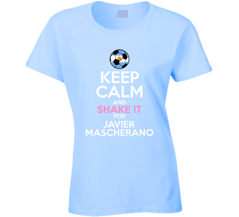 Keep Calm And Shake It For Javier Mascherano Argentina Football Player Fan T Shirt
