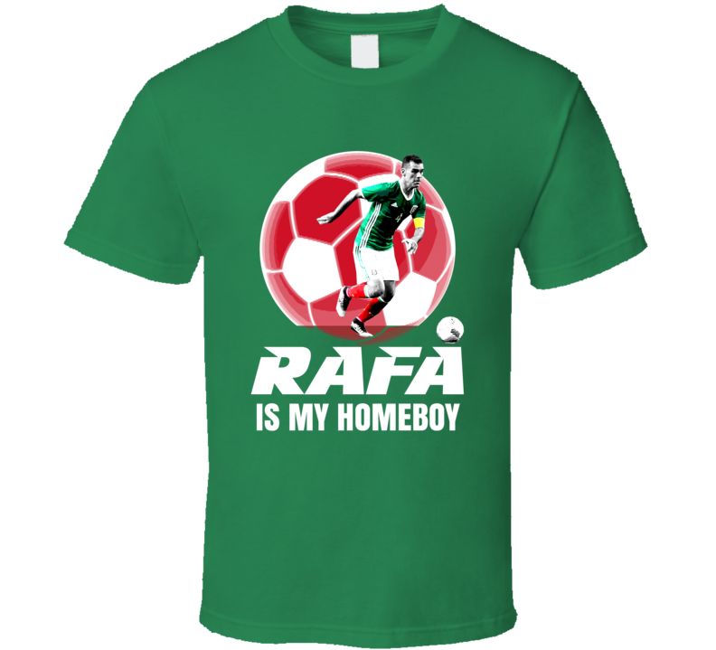 Rafael Rafa Marquez Is My Homeboy Team Mexico Copa America Cup Soccer Futball T Shirt