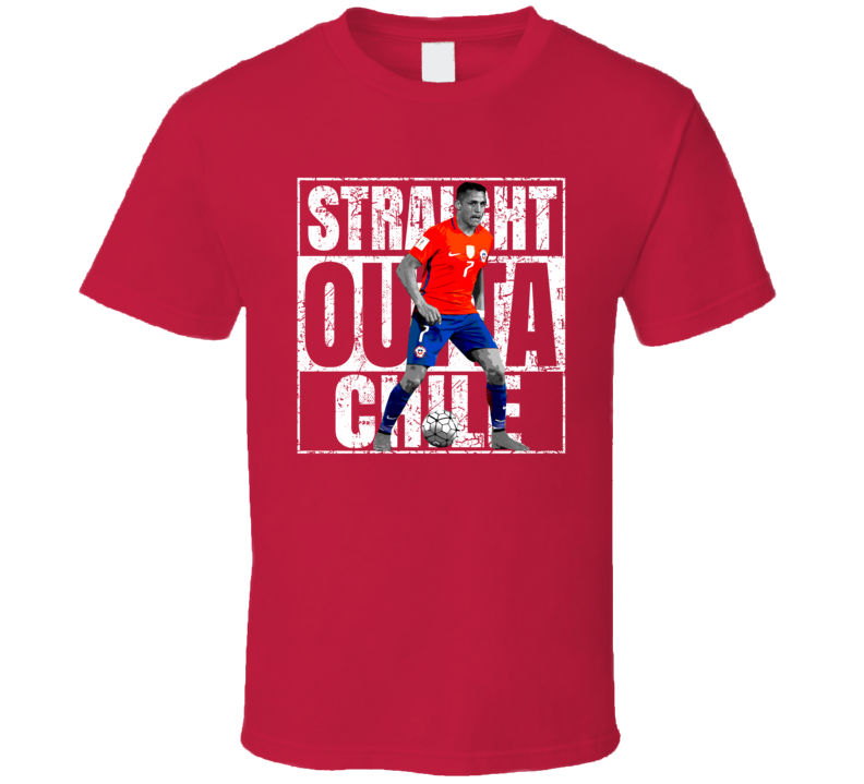 Alexis Sanchez Straight Outta Team Chile Copa America Cup Soccer Futball T Shirt