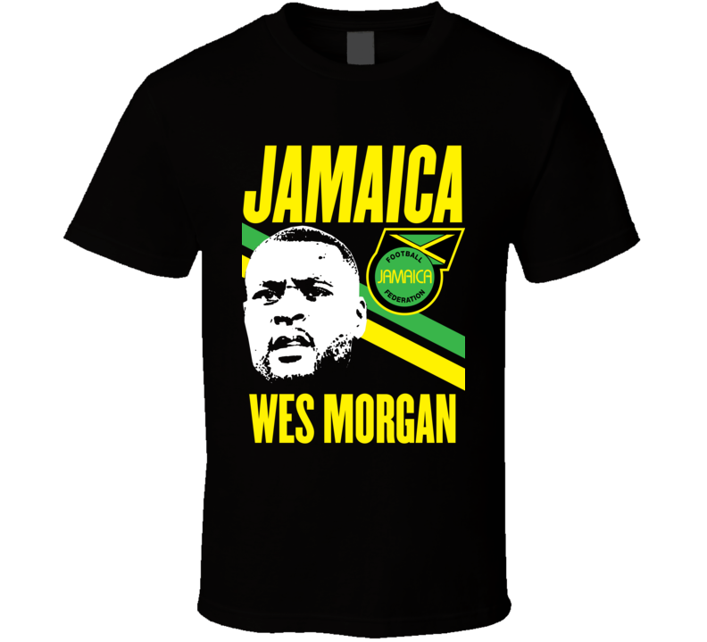 Wes Morgan Player Fan Team Jamaica Copa America Cup Soccer Futball T Shirt