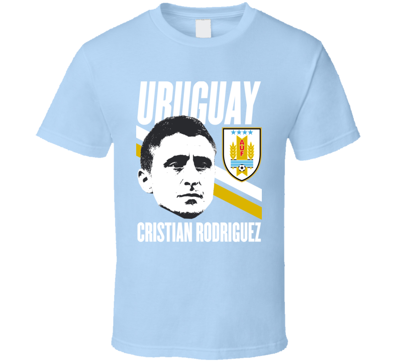Cristian Rodriguez Is My Player Fan Team Uruguay Copa America Cup Soccer Futball T Shirt
