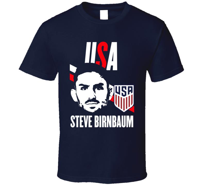 Steve Birnbaum Is My Player Fan Team USA Copa America Cup Soccer Futball T Shirt