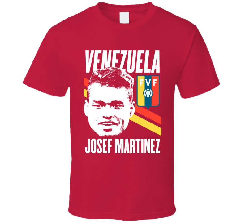 Josef Martinez Is My Player Fan Team Venezuela Copa America Cup Soccer Futball T Shirt