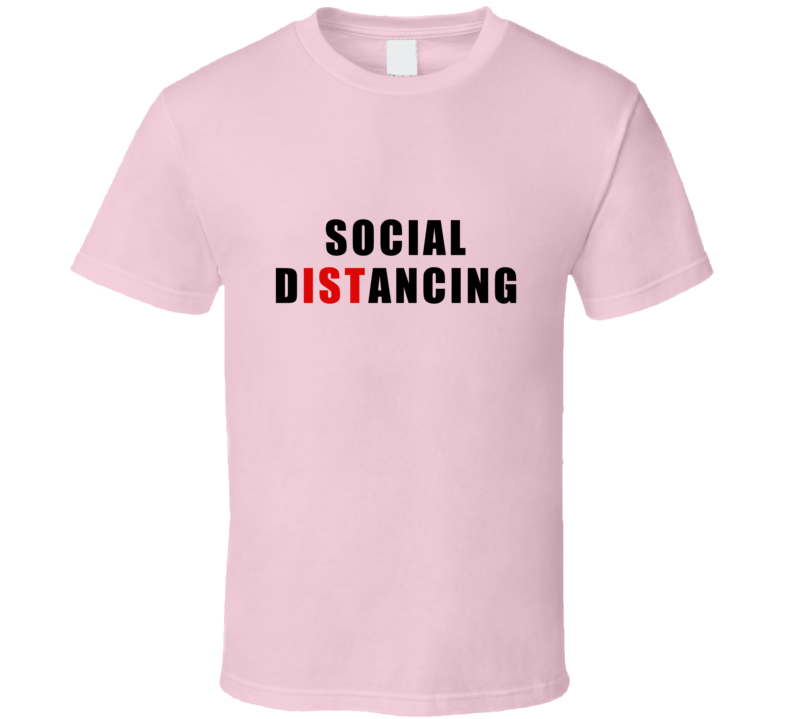 Social D-ist-ancing T Shirt