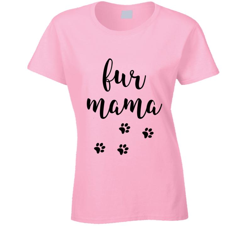 Fur Mama T Shirt