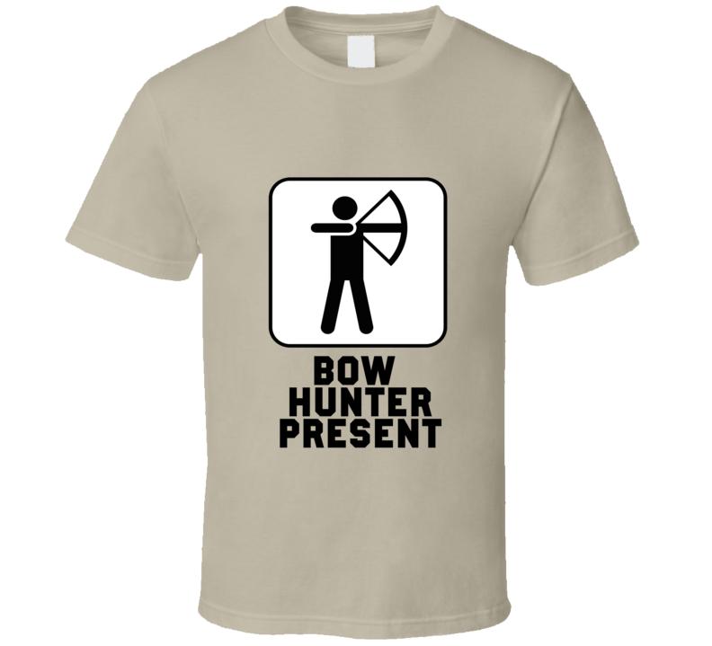Hunting - Bow Hunter Present T Shirt