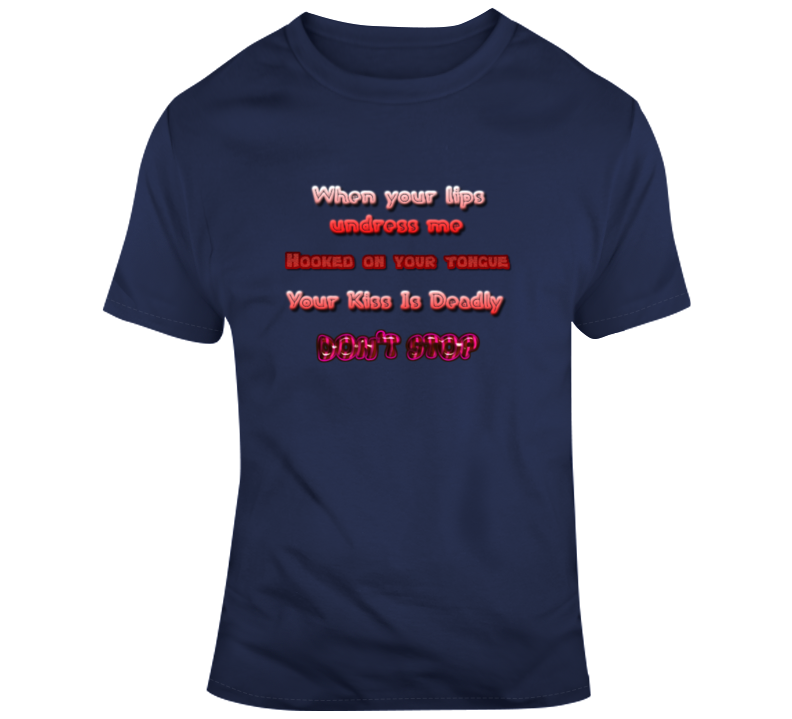 Kiss Is Deadly T Shirt