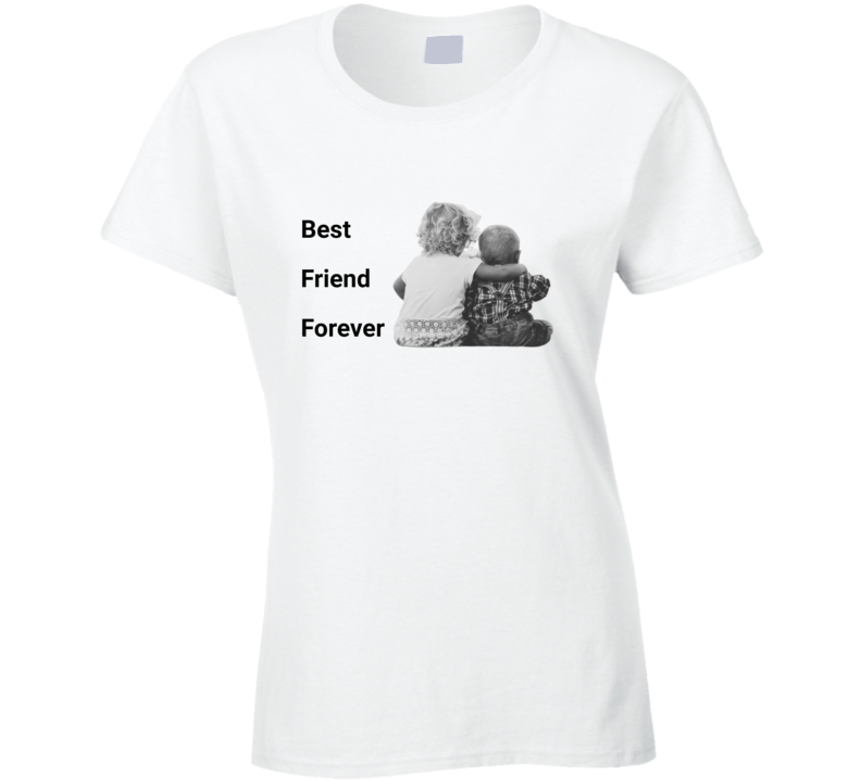 Best Friend Forever Ladies T Shirt