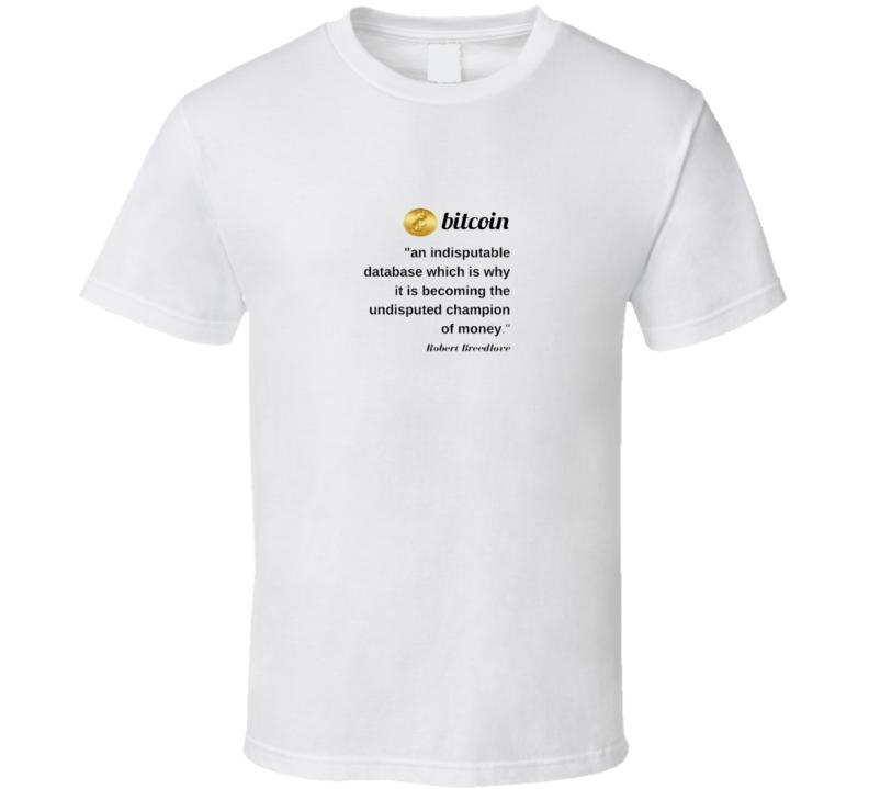 Robert Beelove Quote T Shirt