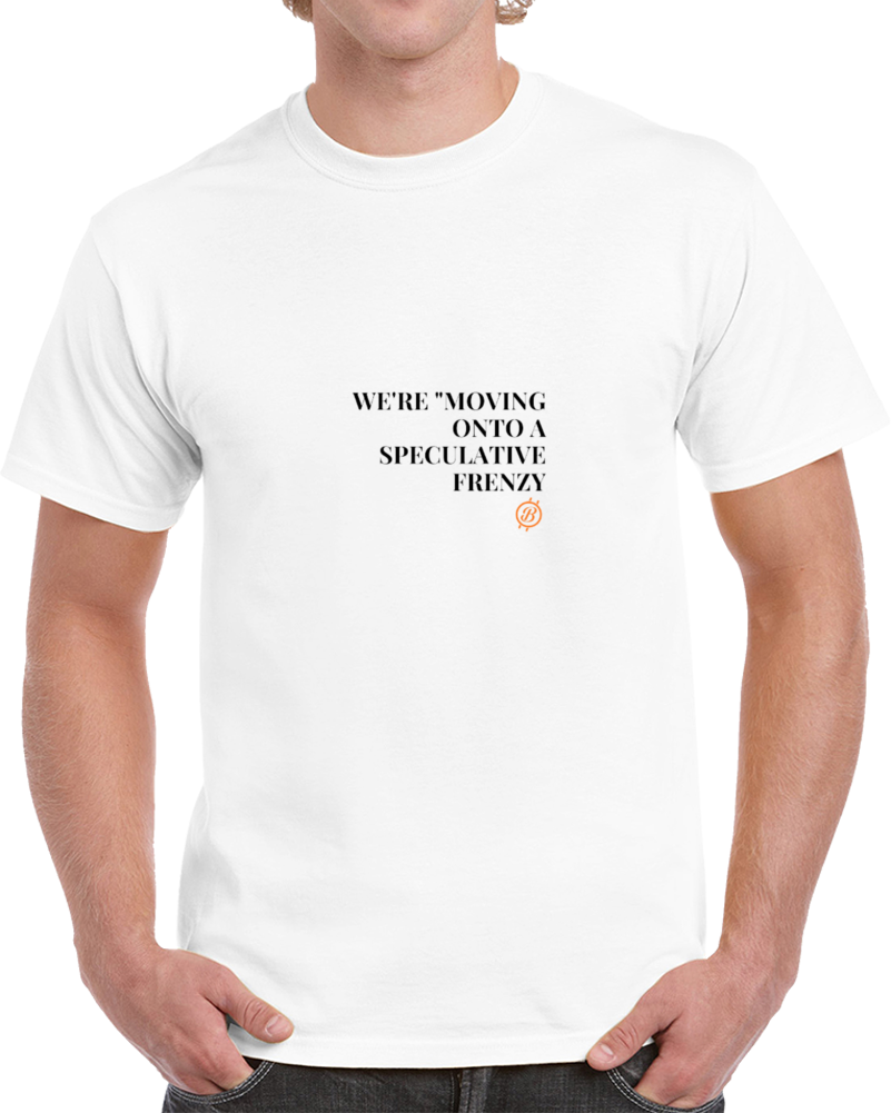 Speculative Frenzy. T Shirt