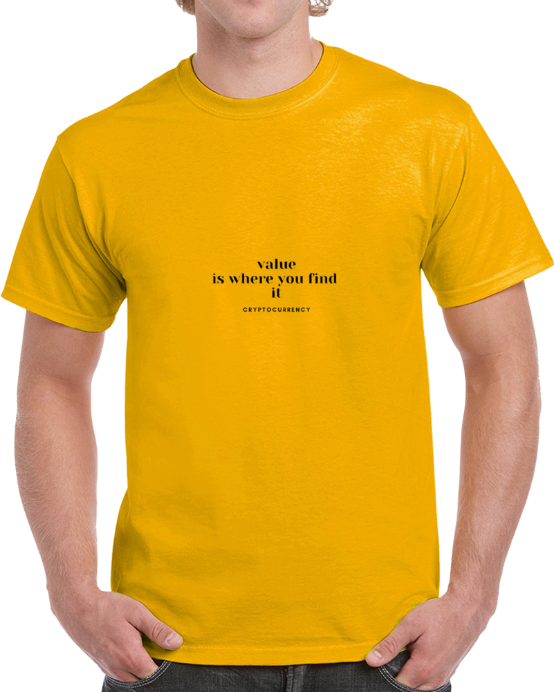Value Is Where You Find It Bk T Shirt