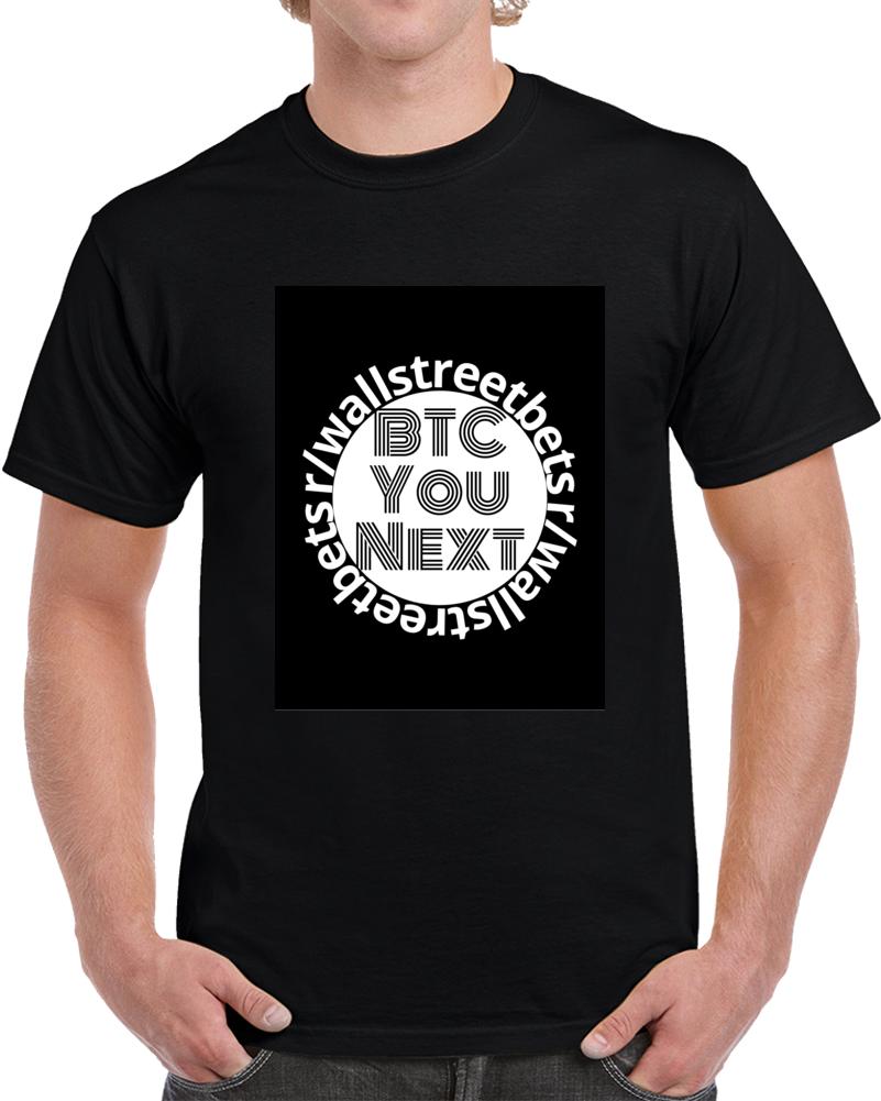 Btc You Next T Shirt