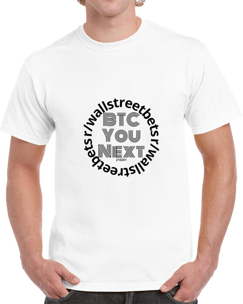 Btc You Next White T Shirt