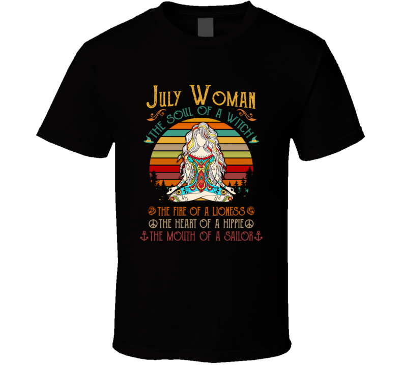 July Woman Soul of A Witch The Fire Of A Lioness T Shirt