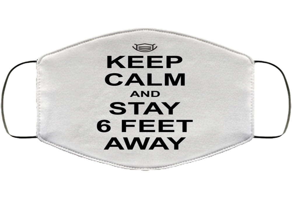 Keep Calm And Stay 6 Feet Away Covid  Pandemic Mask  Face Mask Cover