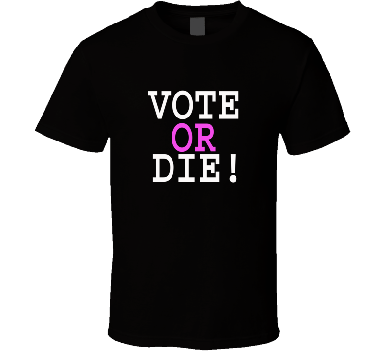 Vote Or Die! Lebron Practice Shirt Election Sports Gift Political T Shirt