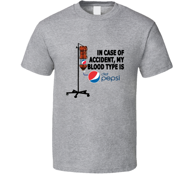 In Case Of Accident My Blood Type Is Diet Pepsi Pop Drink Funny T Shirt
