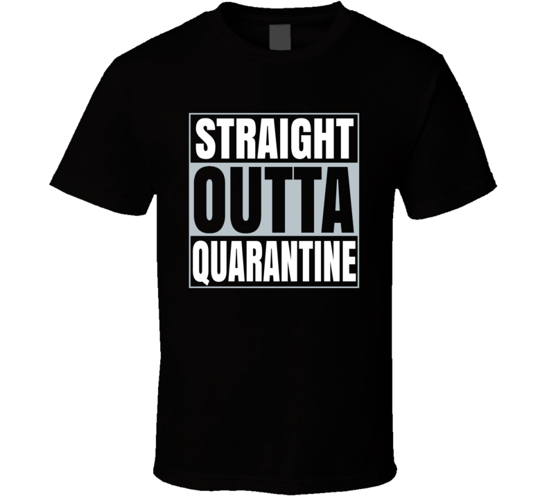 Straight Out Of Quarantine Pandemic Vaccinated Happy T Shirt