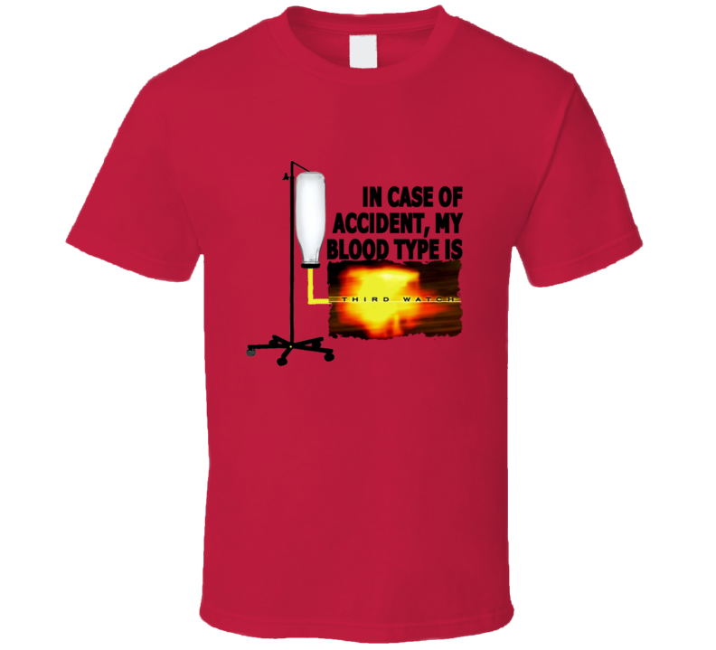 In Case Of Accident My Blood Type Is Third Watch Tv Show T Shirt