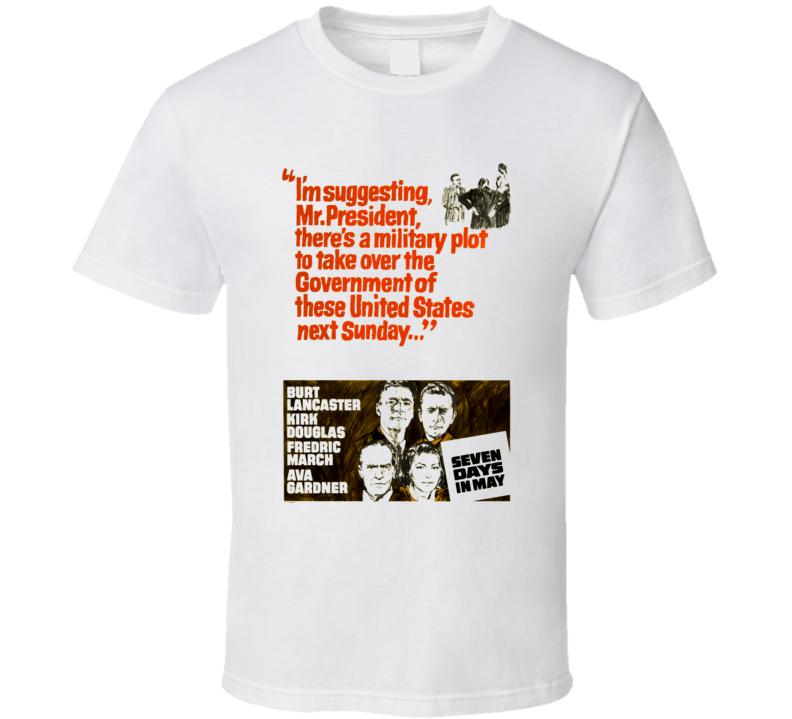 Seven 7 Days In May Burt Lancaster Kirk Douglas Movie T Shirt