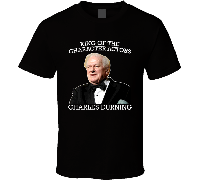 Actor Charles Durning Movies Sting Tootsie Best Little Whorehouse In Texas T Shirt
