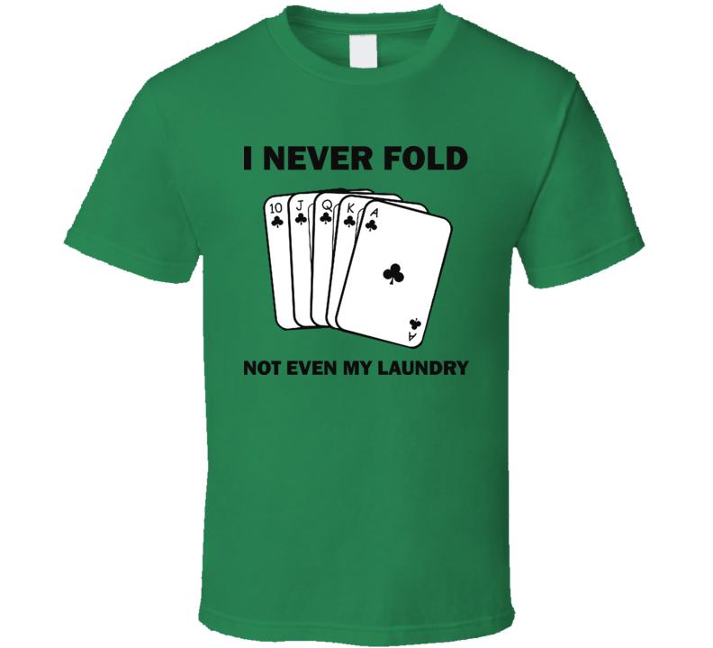 Never Fold Laundry Poker T Shirt
