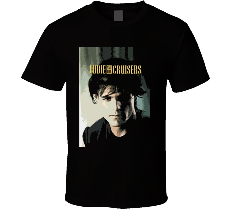 Eddie And The Cruisers 80S Movie T Shirt
