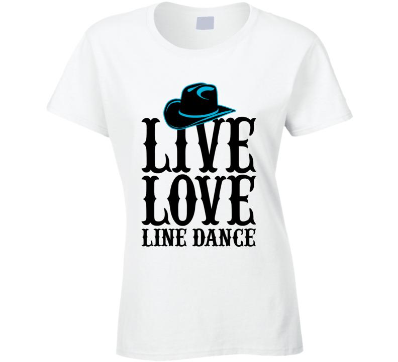 Live Love Line Dance T Shirt