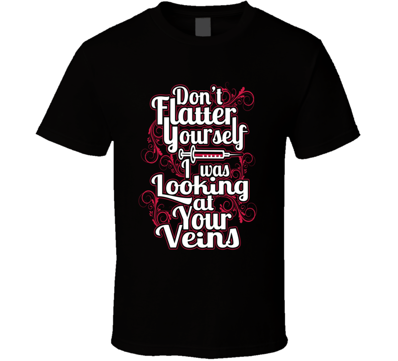 Dont Flatter Yourself T Shirt