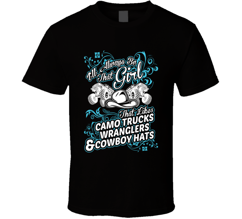 Ill Always Be That Girl T Shirt