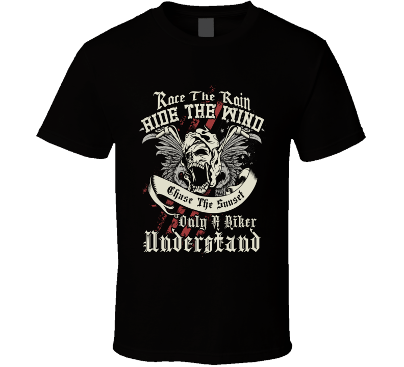 Race The Rain Ride The Wind T Shirt