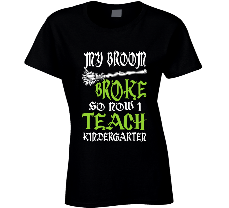 My Broom Broke T Shirt