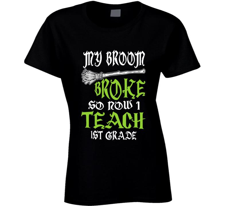 My Broom 1ST Grade T Shirt