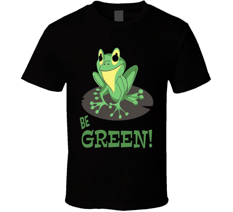 Be Green T Shirt