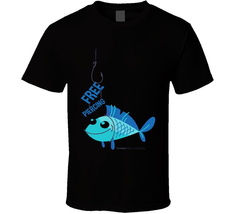 Free Piercing T Shirt