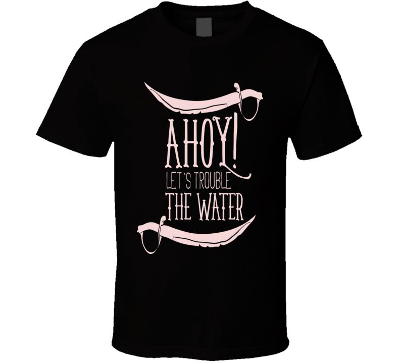 Ahoy! T Shirt